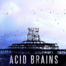 recensione acid brains maybe