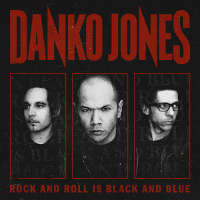 DANKO JONES - Rock & Roll is Black & Blue