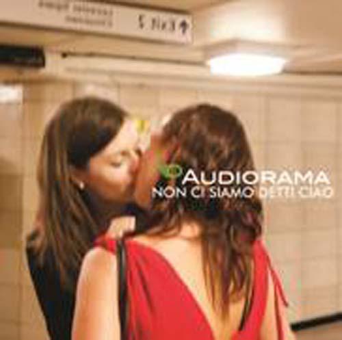 Audiorama- Non Ci Siamo Detti Ciao