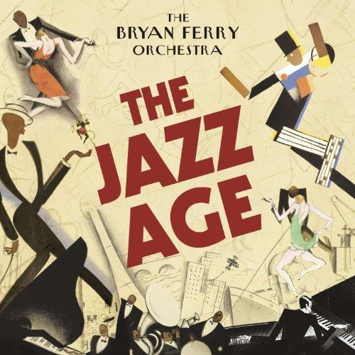 The Bryan Ferry Orchestra- The Jazz Age