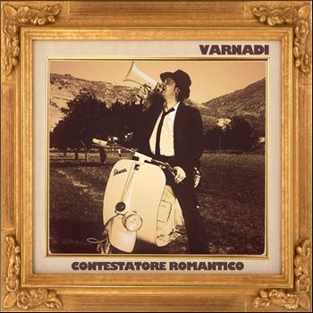 Varnadi: Contestatore Romantico