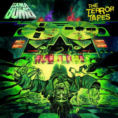 Gama Bomb- The Terror Tapes