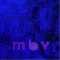 My Bloody Valentine- m b v