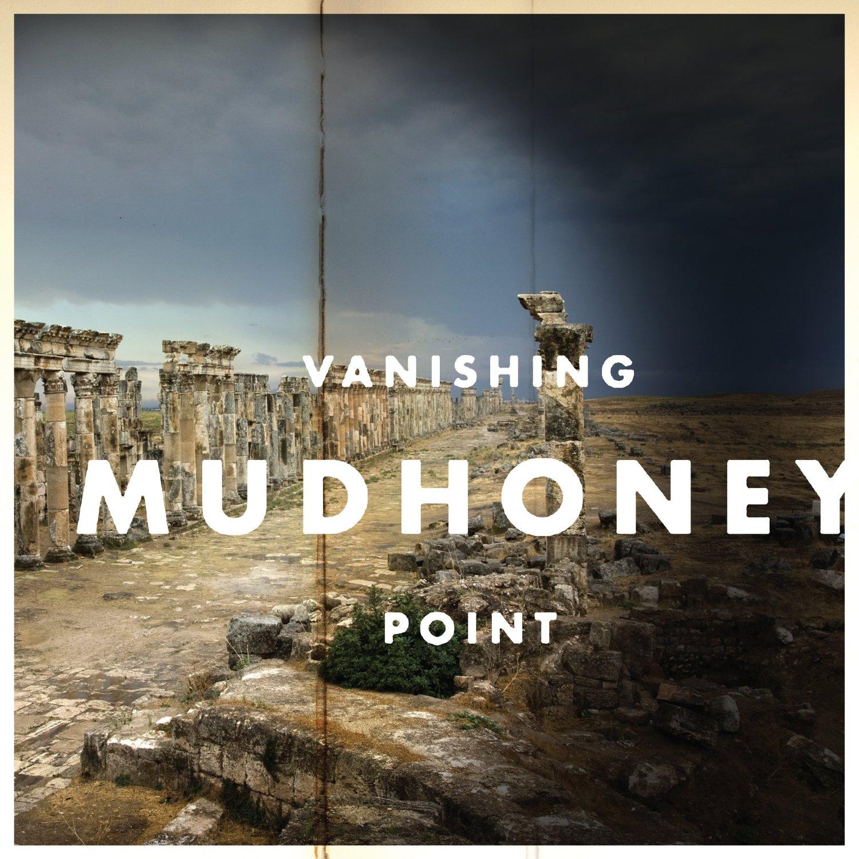 Mudhoney- Vanishing Point