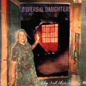Universal Daughters- Why Hast Thou Forsaken Me?
