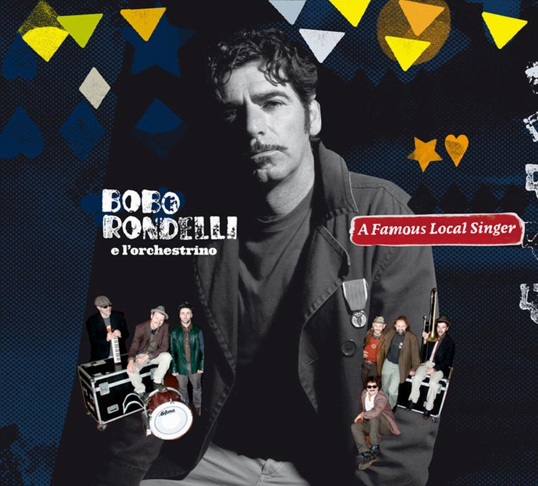 Bobo Rondelli e L'Orchestrino- A Famous Local Singer