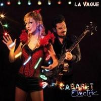 La Vague- Cabaret Electrìc