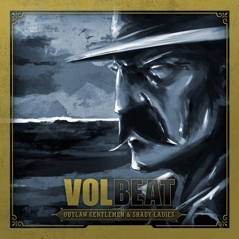 Volbeat- Outlaw Gentlemen & Shady Ladies