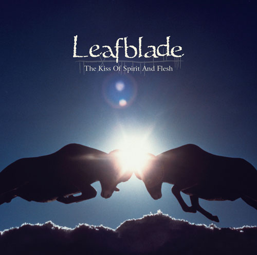 Leafblade The Kiss Of Spirit And Flesh