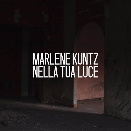 Marlene Kuntz- Nella Tua Luce