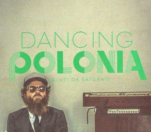 Saluti da Saturno- Dancing Polonia