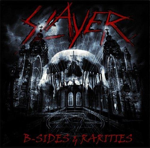 Slayer- B-Sides And Rarities