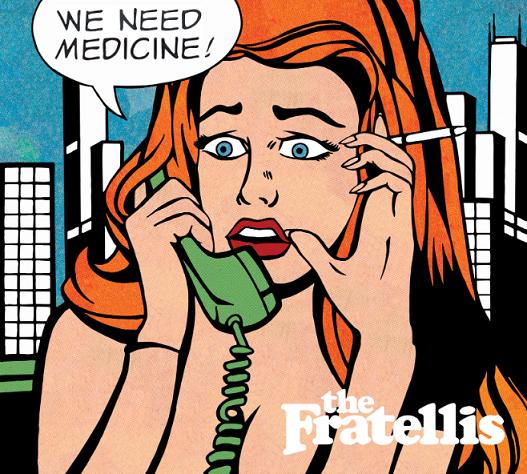 The Fratellis- We Need Medicine