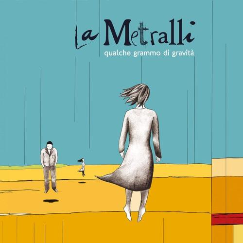La-Metralli-Qualche-Grammo-di-Gravità-ascolta-streaming-mp3