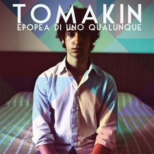 Tomakin Epopea Di Uno Qualunque