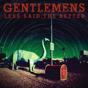 Gentlemens- Less Said, the Better