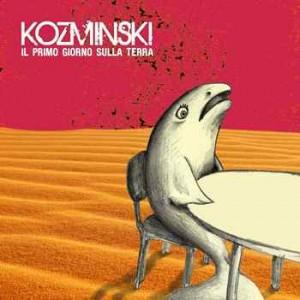 Kozminski- Il primo giorno sulla terra