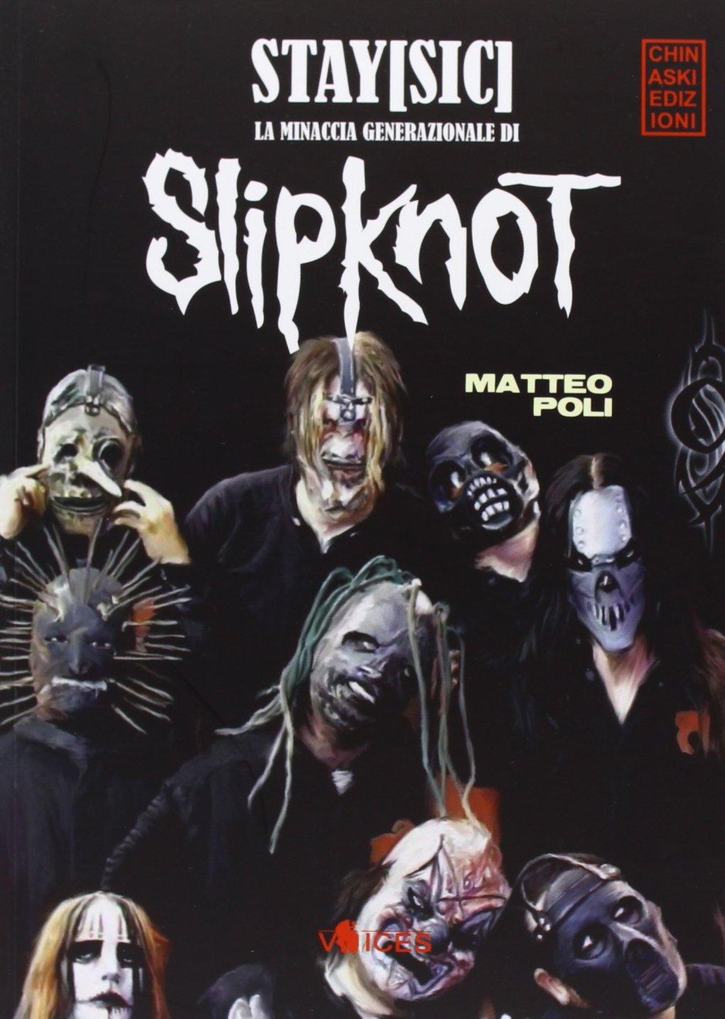Stay Sic. La minaccia generazionale di Slipknot