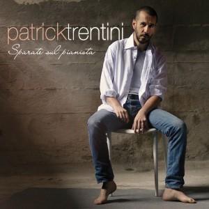 patrick_trentini_sparate_sul_pianista