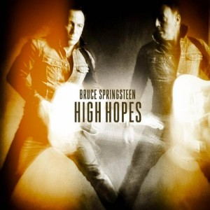 Bruce Springsteen- High Hopes