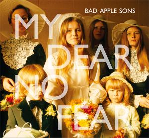 Bad Apple Sons- My Dear No Fear