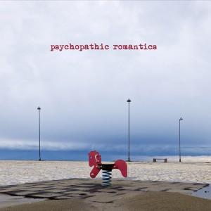Psychopathic Romantics