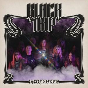 Black Trip- Goin' Under