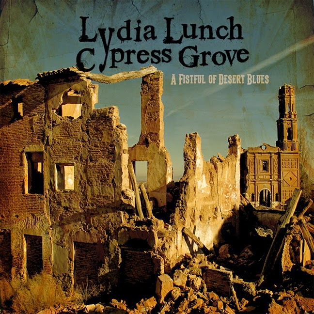 Lydia Lunch & Cypress Grove- A Fitful of Desert Blues