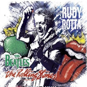 Rudy Rotta_The Beatles vs The Rolling Stones