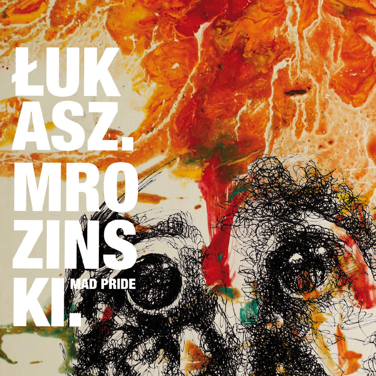 recensione-Lukasz Mrozinski- Mad Pride
