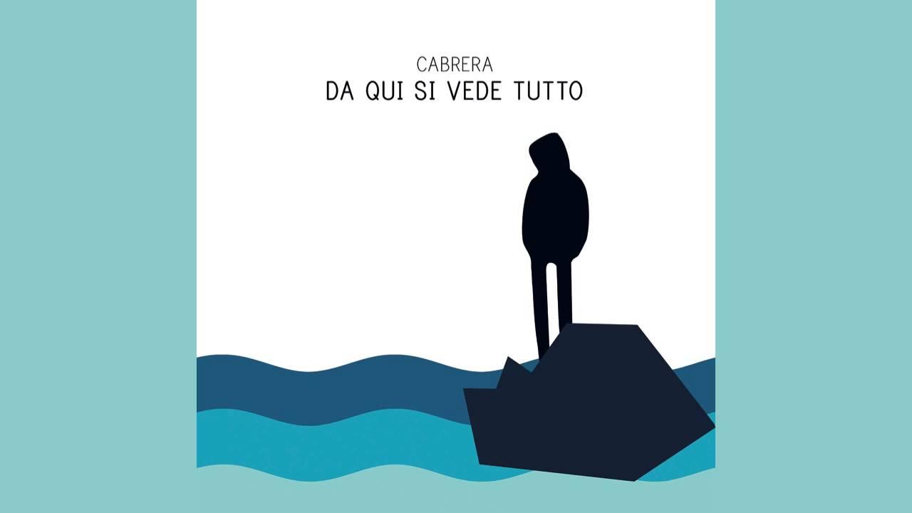Cabrera- Da qui si vede tutto-