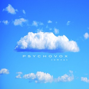 Psychovox- Somnus