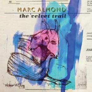 Marc Almond- The Velvet Trail
