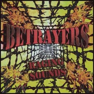 Betrayers- Raging Sounds