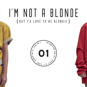 I'm Not A Blonde (But I'd Love To Be Blondie)- EP01