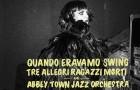 Tre Allegri Ragazzi Morti & Abbey Town Jazz Orchestra: Quando Eravamo Swing