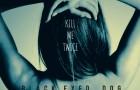 Black Eyed Dog: Kill Me Twice