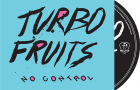 Turbo Fruits: No Control