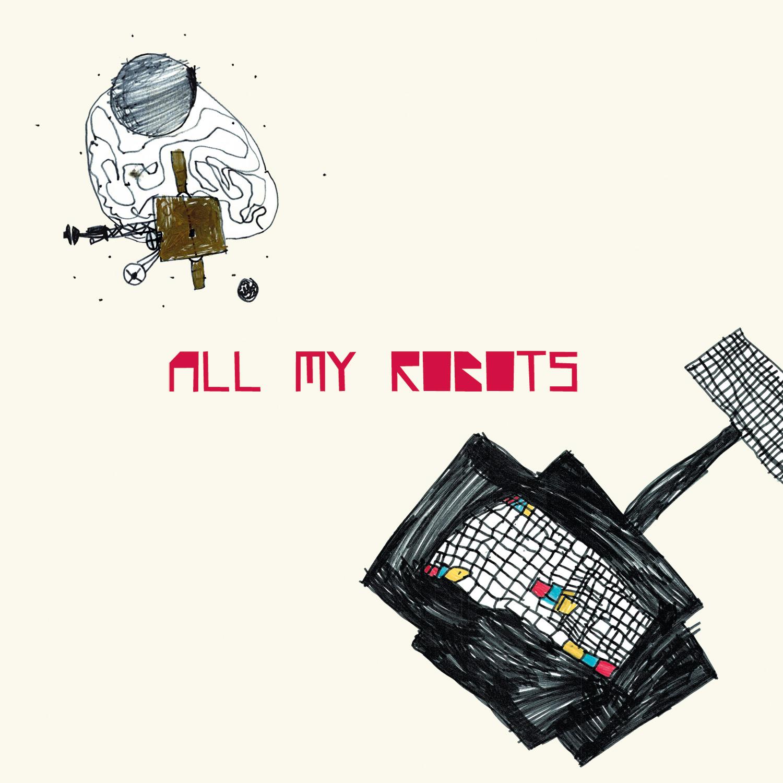 Sebastiano De Gennaro- All My Robots