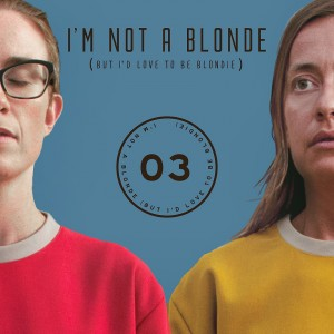 recensione I'm Not A Blonde (But I'd Love To Be Blondie)- Ep03