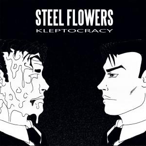 Steel Flowers-recensione-Kleptocracy