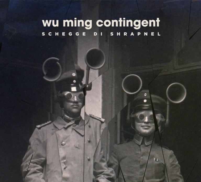 Wu Ming Contingent- Schegge di Shrapnel