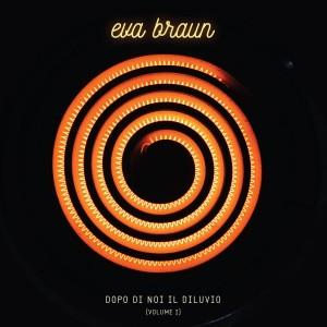 recensione Eva Braun- Dopo di noi il diluvio (Volume 1)