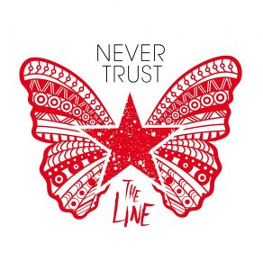 Never Trust- The Line