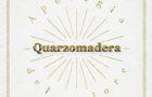 Quarzomadera: Apologia del calore