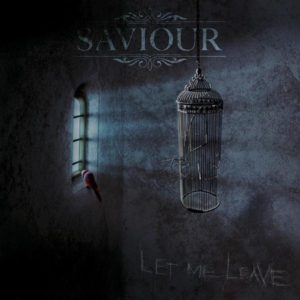 Saviour- Let me leave