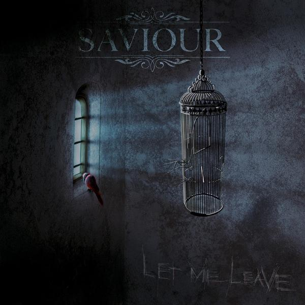Saviour- Let me leave