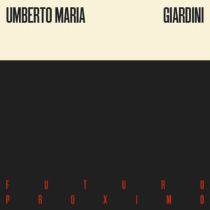 Umberto Maria Giardini- Futuro Proximo