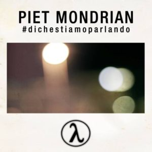 Piet Mondrian- Di che stiamo parlando