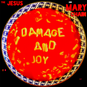 The Jesus & Mary Chain- Damage & Joy